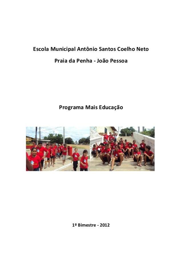 Escola Municipal Antônio Santos Coelho Neto       Praia da Penha - João Pessoa         Programa Mais Educação             ...