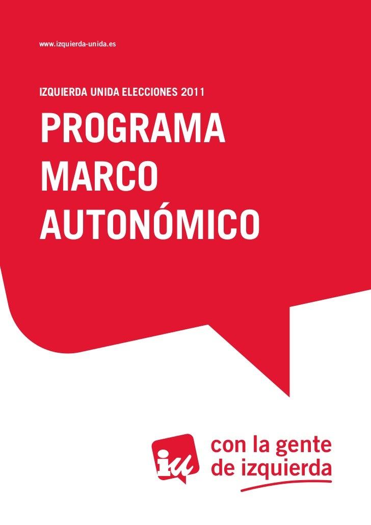 www.izquierda-unida.esIZQUIERDA UNIDA ELECCIONES 2011PROGRAMAMARCOAUTONÓMICO1 / GUÍA LEGAL DE IZQUIERDA UNIDA 2011. IZQUIE...