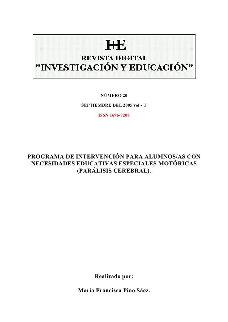 NÚMERO 20             SEPTIEMBRE DEL 2005 vol - 3                    ISSN 1696-7208PROGRAMA DE INTERVENCIÓN PARA ALUMNOS/A...