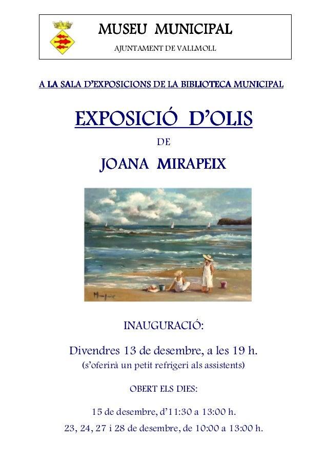 MUSEU MUNICIPAL AJUNTAMENT DE VALLMOLL  A LA SALA D'EXPOSICIONS DE LA BIBLIOTECA MUNICIPAL  EXPOSICIÓ EXPOSICIÓ D'OLIS DE ...