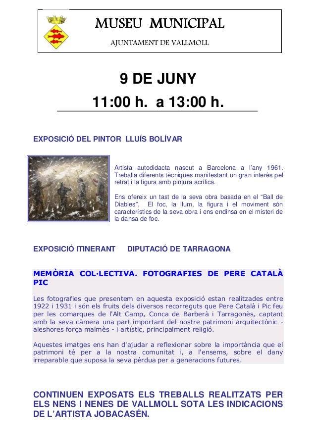 9 DE JUNY11:00 h. a 13:00 h.EXPOSICIÓ DEL PINTOR LLUÍS BOLÍVARArtista autodidacta nascut a Barcelona a l'any 1961.Treballa...