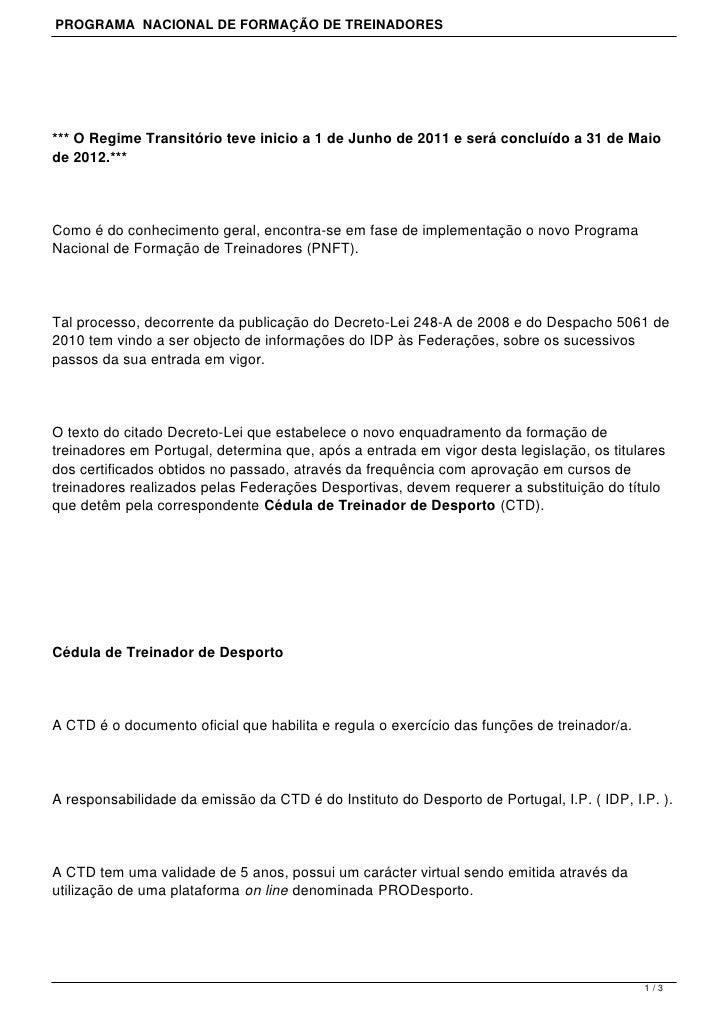 PROGRAMA NACIONAL DE FORMAÇÃO DE TREINADORES*** O Regime Transitório teve inicio a 1 de Junho de 2011 e será concluído a 3...
