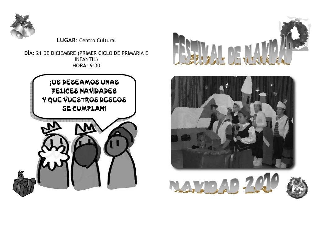 LUGAR: Centro CulturalDÍA: 21 DE DICIEMBRE (PRIMER CICLO DE PRIMARIA E                    INFANTIL)                   HORA...