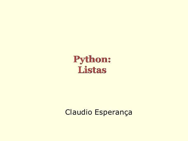 Python:   ListasClaudio Esperança