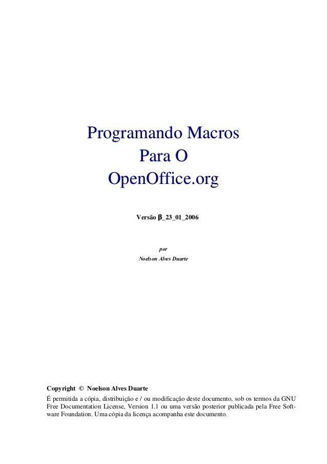 Programando Macros                    Para O                 OpenOffice.org                                Versão β_23_01_...