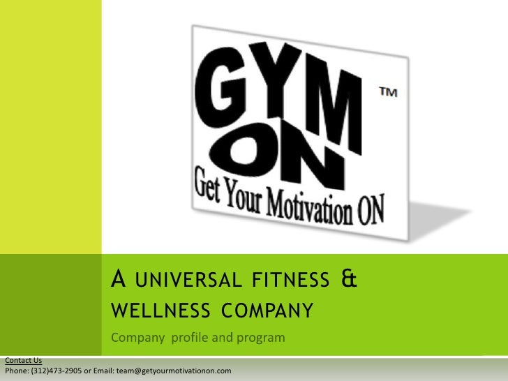 A UNIVERSAL FITNESS &                           WELLNESS COMPANYContact UsPhone: (312)473-2905 or Email: team@getyourmotiv...