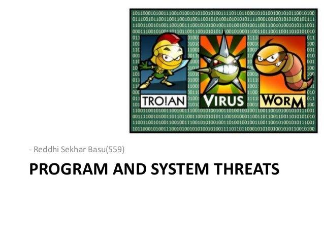 - Reddhi Sekhar Basu(559)  PROGRAM AND SYSTEM THREATS