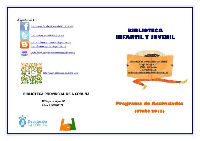 Síguenos en: http://www.facebook.com/bibliodicoruna  http://twitter.com/bibliodicoruna  BIBLIOTECA INFANTIL Y JUVENIL  htt...