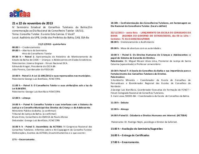 21 e 22 de novembro de 2013 IV Seminário Estadual de Conselhos Tutelares da Bahia.(Em comemoração ao Dia Nacional do Conse...