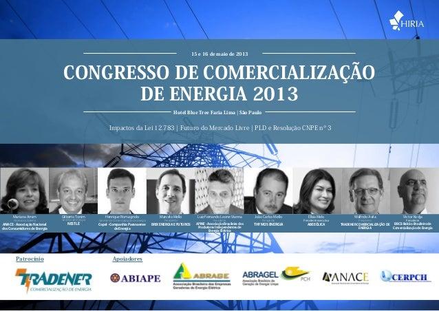 www.hiria.com.br • 11 5093 7847 Congresso de Comercialização de Energia 2013 15 e 16 de maio de 2013 Hotel Blue Tree Faria...