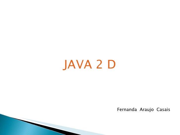 Java 2 D