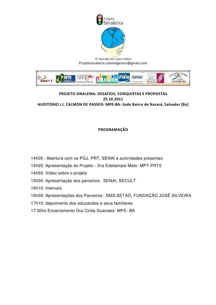 Projetosinaleira.comitegestor@gmail.com            PROJETO SINALEIRA: DESAFIOS, CONQUISTAS E PROPOSTAS                    ...