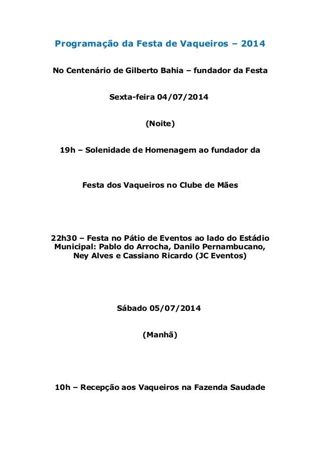 Programação da Festa de Vaqueiros – 2014 No Centenário de Gilberto Bahia – fundador da Festa Sexta-feira 04/07/2014 (Noite...