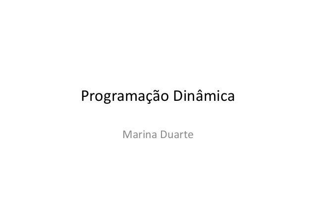 Programação Dinâmica Marina Duarte