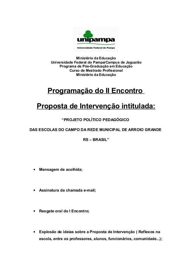 Ministério da Educação Universidade Federal do Pampa/Campus de Jaguarão Programa de Pós-Graduação em Educação Curso de Mes...