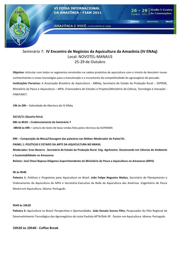 Seminário 7: IV Encontro de Negócios da Aquicultura da Amazônia (IV ENAq)                                Local: NOVOTEL-MA...