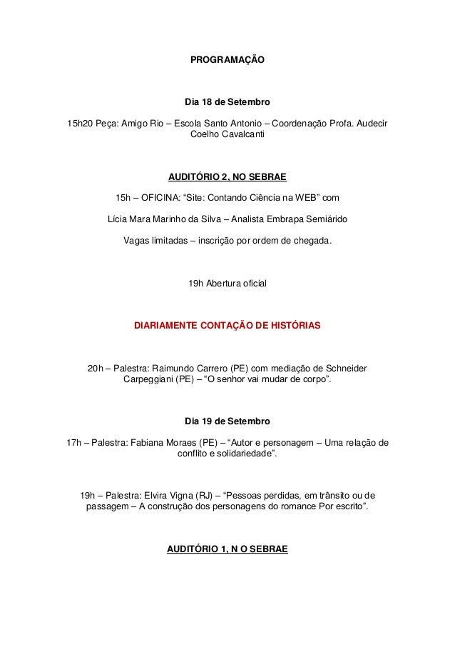 PROGRAMAÇÃO  Dia 18 de Setembro  15h20 Peça: Amigo Rio – Escola Santo Antonio – Coordenação Profa. Audecir  Coelho Cavalca...