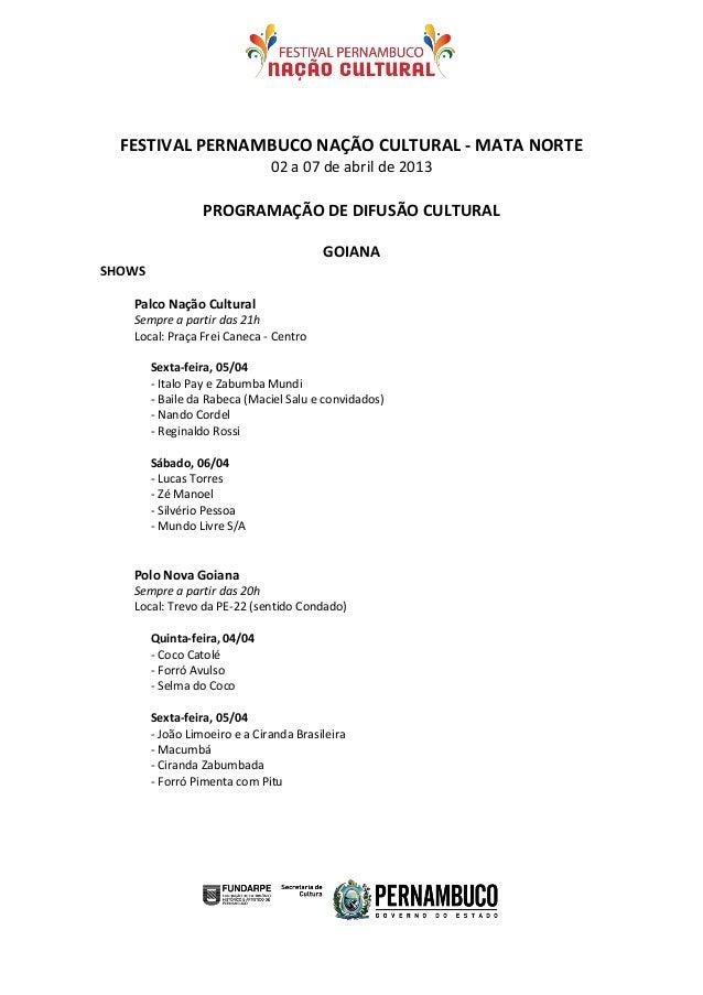 FESTIVAL PERNAMBUCO NAÇÃO CULTURAL - MATA NORTE                               02 a 07 de abril de 2013                  PR...