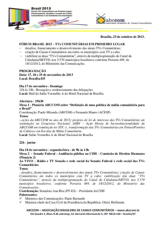 Brasília, 25 de outubro de 2013. FÓRUM BRASIL 2013 – TVs COMUNITÁRIAS EM PRIMEIRO LUGAR  desafios, financiamento e desenv...