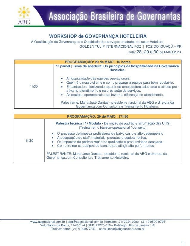 www.abgnacional.com.br | abg@abgnacional.com.br | contato: (21) 2224-0200 | (21) 9 9500-9726 Voluntários da Pátria, 114/30...