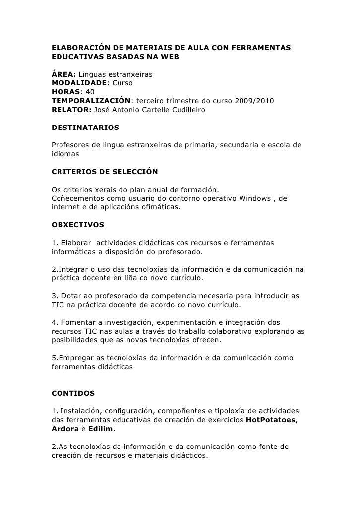 ELABORACIÓN DE MATERIAIS DE AULA CON FERRAMENTAS EDUCATIVAS BASADAS NA WEB  ÁREA: Linguas estranxeiras MODALIDADE: Curso H...