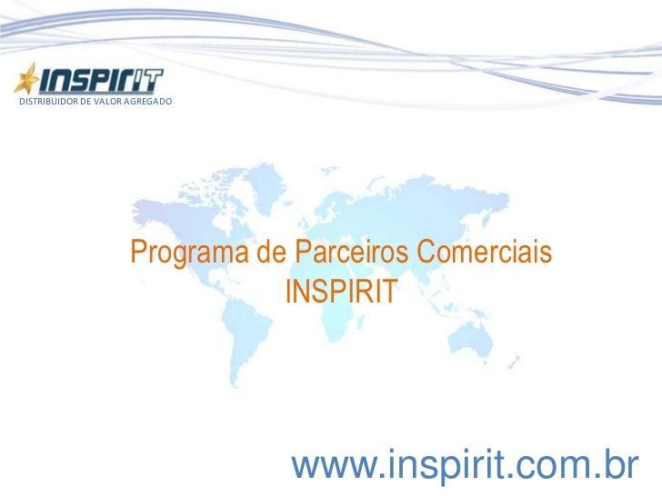DISTRIBUIDOR DE VALOR AGREGADO                     Programa de Parceiros Comerciais                                INSPIRI...