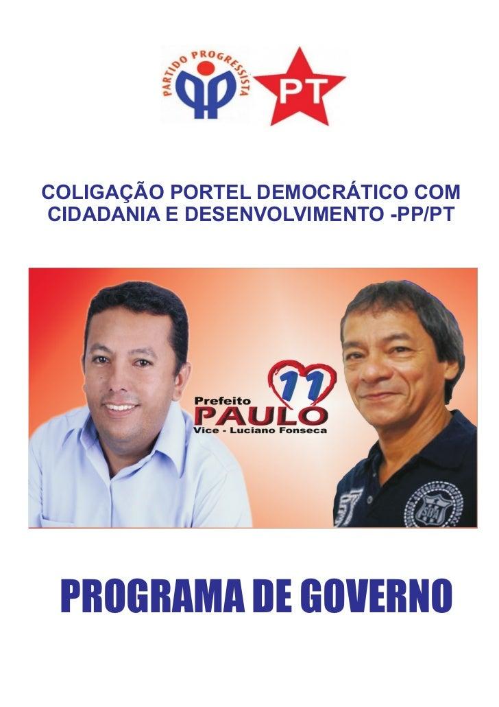 COLIGAÇÃO PORTEL DEMOCRÁTICO COMCIDADANIA E DESENVOLVIMENTO -PP/PT PROGRAMA DE GOVERNO