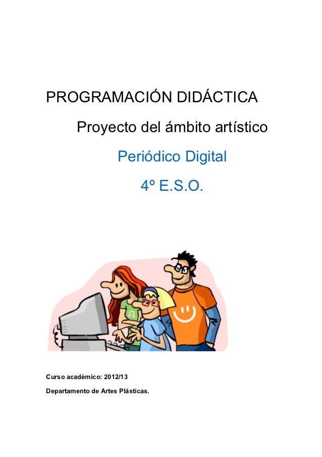 PROGRAMACIÓN DIDÁCTICA         Proyecto del ámbito artístico                      Periódico Digital                       ...