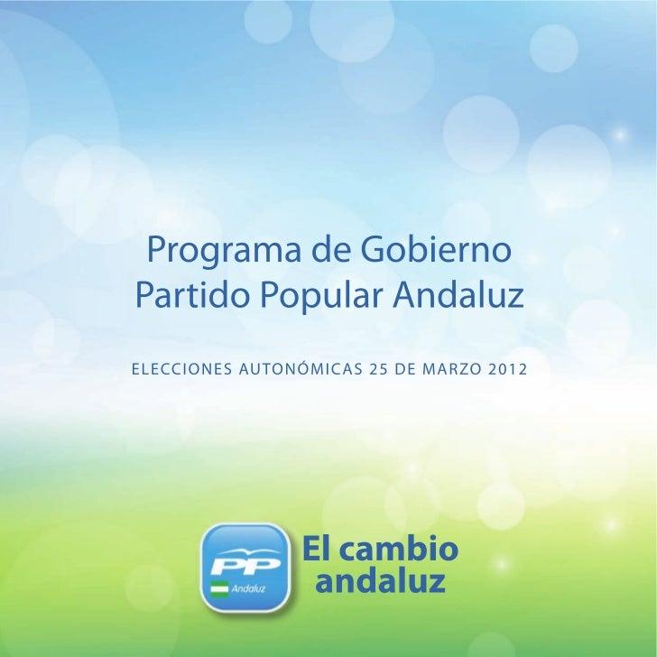 Programa de GobiernoPartido Popular Andaluz 2012     ELECCIONES AUTONÓMICAS 2012