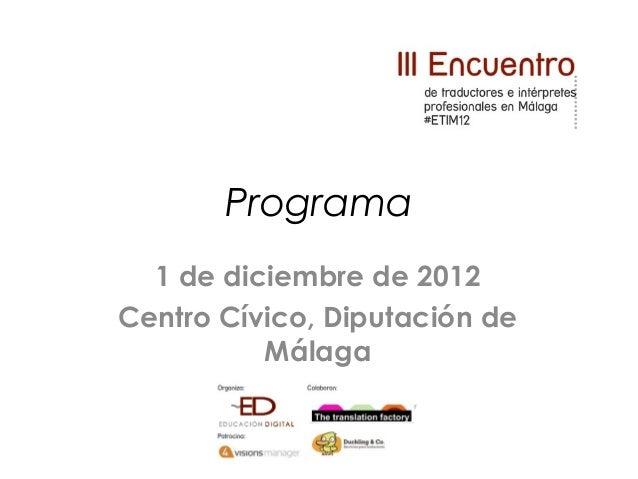 Programa  1 de diciembre de 2012Centro Cívico, Diputación de          Málaga