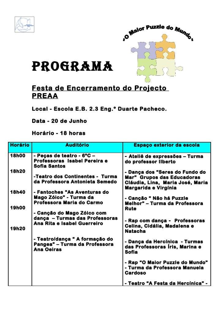 Programa          Festa de Encerramento do Projecto          PREAA          Local - Escola E.B. 2.3 Eng.º Duarte Pacheco. ...