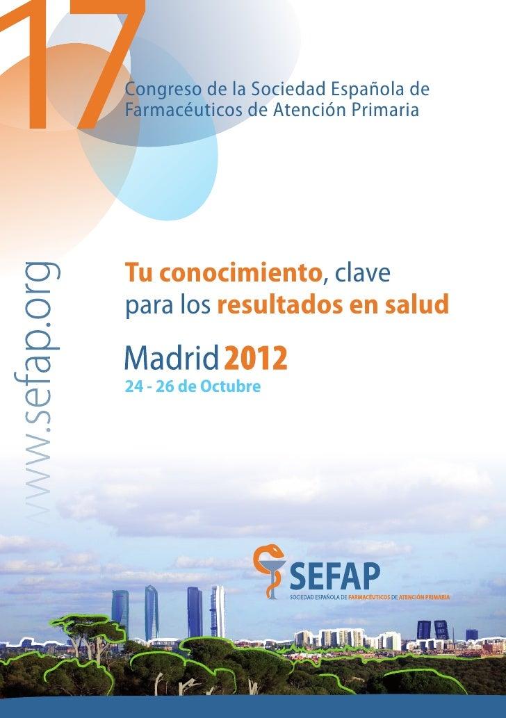 Congreso de la Sociedad Española deFarmacéuticos de Atención PrimariaTu conocimiento, clavepara los resultados en salud24 ...