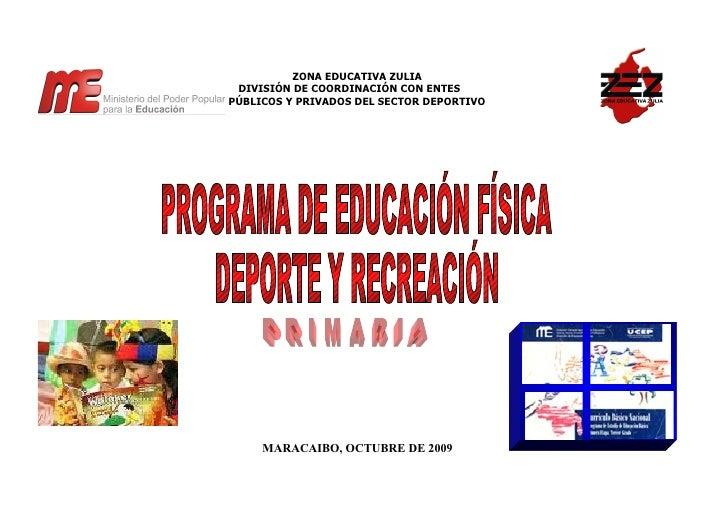 ZONA EDUCATIVA ZULIA DIVISIÓN DE COORDINACIÓN CON ENTESPÚBLICOS Y PRIVADOS DEL SECTOR DEPORTIVO     MARACAIBO, OCTUBRE DE ...