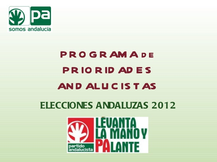 PROGRAMA de PRIORIDADES ANDALUCISTAS ELECCIONES ANDALUZAS 2012
