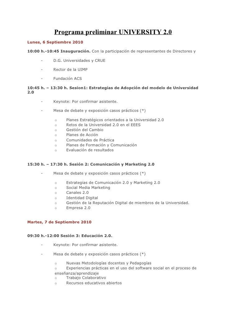 Programa preliminar UNIVERSITY 2.0 Lunes, 6 Septiembre 2010  10:00 h.-10:45 Inauguración. Con la participación de represen...