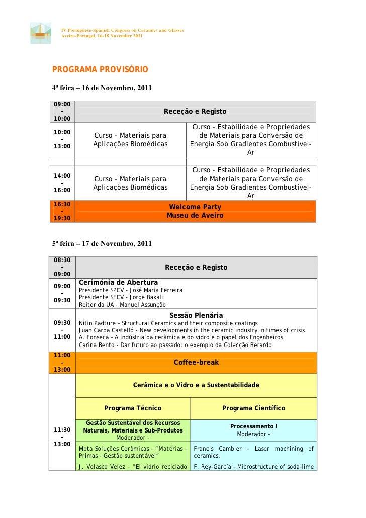 IV Portuguese-Spanish Congress on Ceramics and Glasses  Aveiro-Portugal, 16-18 November 2011PROGRAMA PROVISÓRIO4ª feira – ...