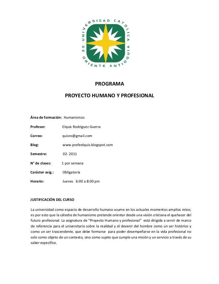 PROGRAMA                     PROYECTO HUMANO Y PROFESIONALÁrea de formación: HumanismosProfesor:          Elquis Rodríguez...