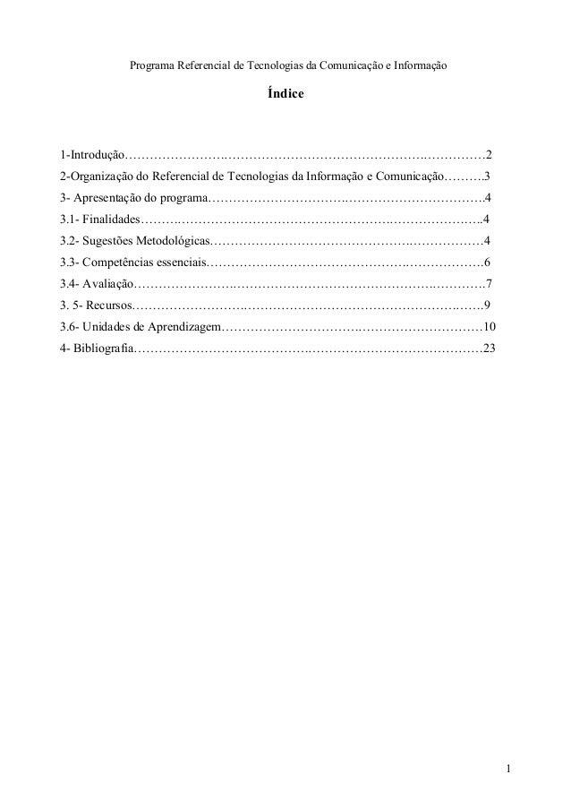 Programa Referencial de Tecnologias da Comunicação e Informação  Índice  1-Introdução……………………………………………………………………………2  2-Org...