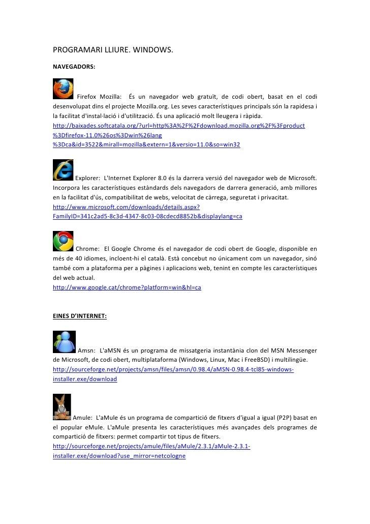 PROGRAMARI LLIURE. WINDOWS.NAVEGADORS:           Firefox Mozilla: És un navegador web gratuït, de codi obert, basat en el ...