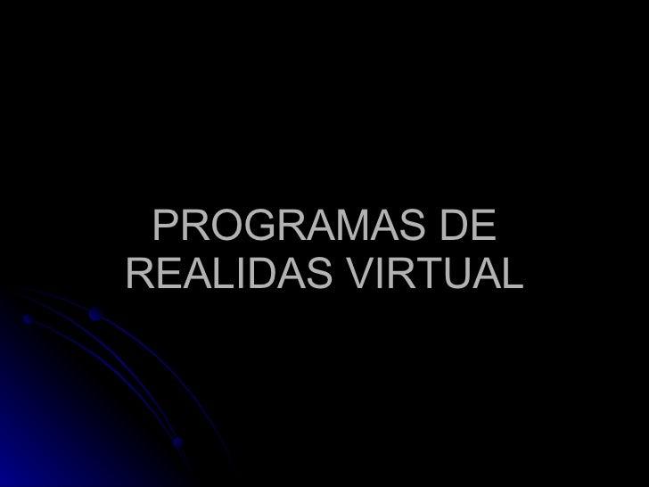 PROGRAMAS DE REALIDAS VIRTUAL