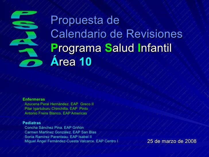 Propuesta de Calendario de Revisiones   P rograma   S alud   I nfantil Á rea   10 Enfermeras Azucena Peral Hernández. EAP ...