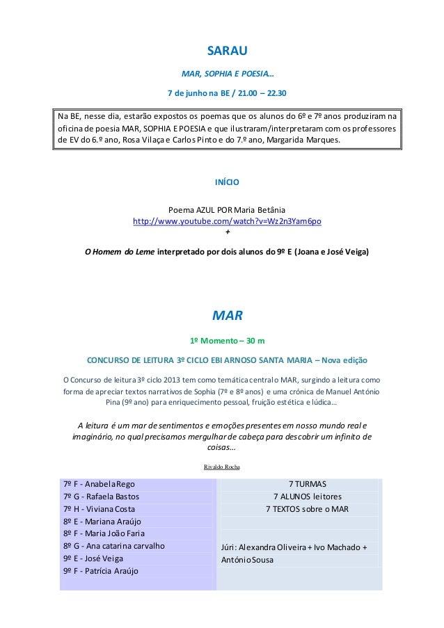 SARAUMAR, SOPHIA E POESIA…7 de junho na BE / 21.00 – 22.30Na BE, nesse dia, estarão expostos os poemas que os alunos do 6º...