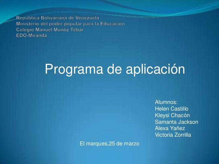 Programa de aplicación                              Alumnos:                              Helen Castillo                  ...