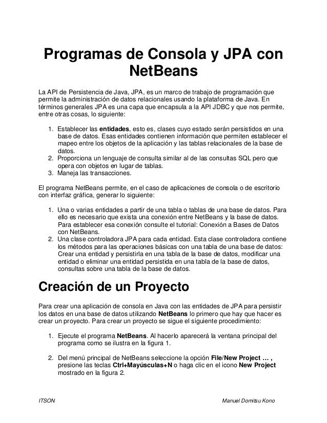 ITSON Manuel Domitsu Kono Programas de Consola y JPA con NetBeans La API de Persistencia de Java, JPA, es un marco de trab...