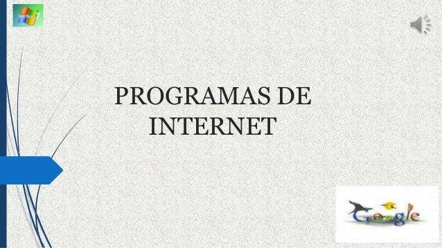 PROGRAMAS DE INTERNET