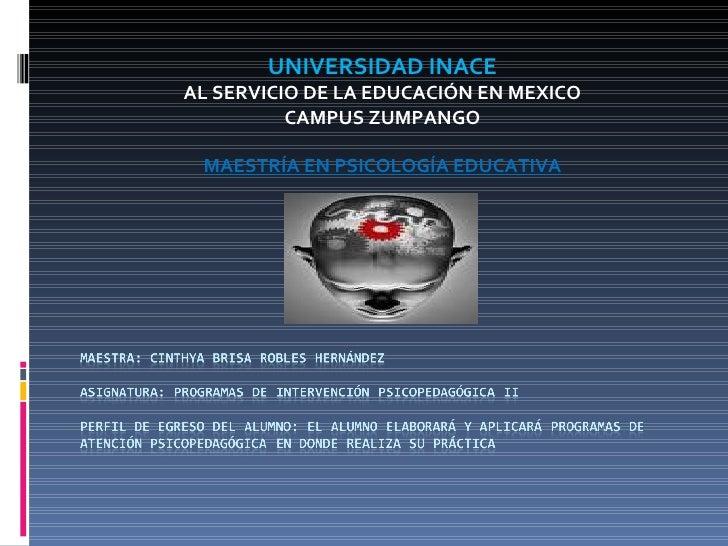 UNIVERSIDAD INACE  AL SERVICIO DE LA EDUCACIÓN EN MEXICO CAMPUS ZUMPANGO MAESTRÍA EN PSICOLOGÍA EDUCATIVA