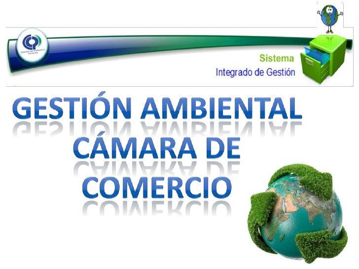 GESTIÓN AMBIENTAL <br />CÁMARA DE <br />COMERCIO <br />
