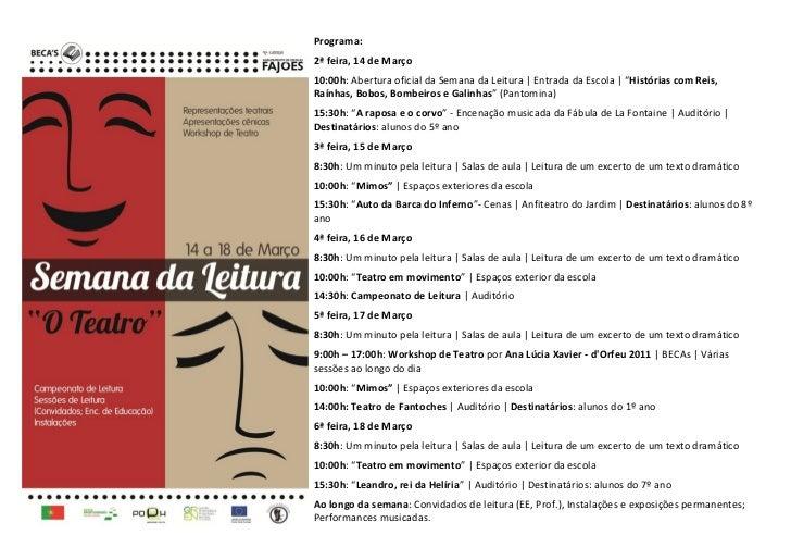 """Programa:2ª feira, 14 de Março10:00h: Abertura oficial da Semana da Leitura   Entrada da Escola   """"Histórias com Reis,Raín..."""