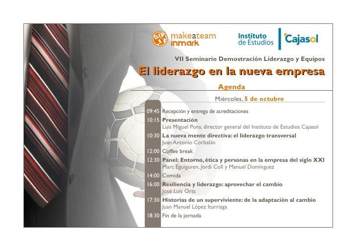 VII Seminario Demostración Liderazgo y EquiposEl liderazgo en la nueva empresa                               Agenda       ...
