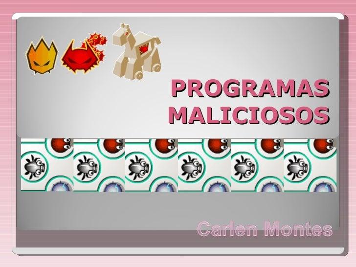 PROGRAMAS MALICIOSOS